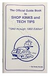 L-1022 The Official Guide Book to Shop Kinks & Tech Tips 1940-1960 Edition